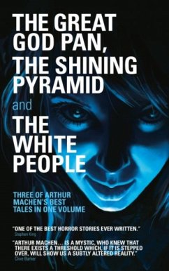 The Great God Pan, The Shining Pyramid and The White People - Machen, Arthur