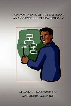 Fundamentals of Educational and Counselling Psychology - Alao, K. A. Kobiowu, S. V. Adebowale, O. F.