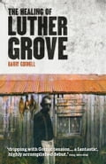 The Healing of Luther Grove - Barry Gornell