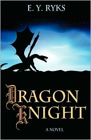 Dragon Knight - E. Y. Ryks
