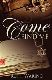 Come Find Me - Waring, Ruth