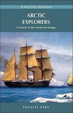 Arctic Explorers: In Search of the Northwest Passage - Hern, Frances