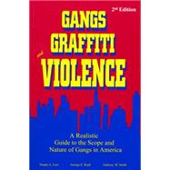 Gangs, Graffiti, and Violence A Realistic Guide to the Scope and Nature of Gangs in America - Leet, Duane A.; Rush, George E.; Smith, Anthony M.