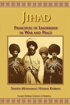 Jihad: Principles of Leadership in War and Peace - Kabbani, Shaykh Muhammad Hisham