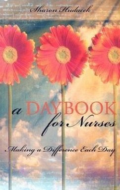 A Daybook for Nurses: Making a Difference Each Day - Hudacek, Sharon