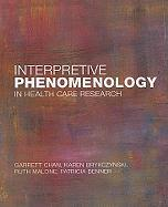 Interpretive Phenomenology in Health Care Research: Studying Social Practice, Lifeworlds, and Embodiment