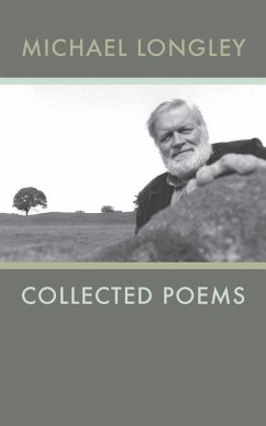 Michael Longley: Collected Poems - Longley, Michael
