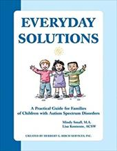 Everyday Solutions: A Practical Guide for Families of Children with Autism Spectrum Disorders - Small, Mindy / Kontente, Lisa