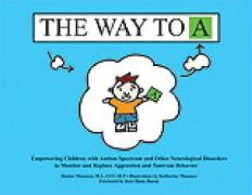 The Way to A: Empowering Children with Autism Spectrum and Other Neurological Disorders to Monitor and Replace Aggression and Tantru