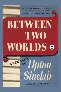 Between Two Worlds II - Sinclair, Upton