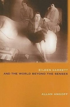 Eileen Garrett and the World Beyond the Senses - Angoff, Allan