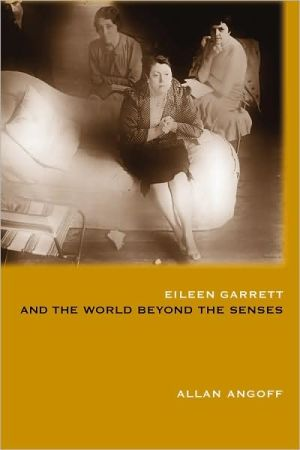 Eileen Garrett and the World Beyond the Senses