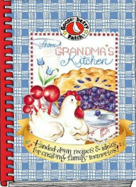 From Grandma's Kitchen: Handed-down Recipes and Ideas for Creating Family Memories! - Gooseberry Patch