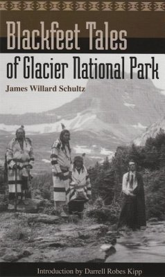 Blackfeet Tales of Glacier National Park - Schultz, James Willard