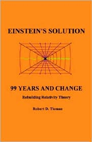 Einstein's Solution: 99 Years And Change - Robert D. Tieman