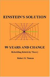 Einstein's Solution: 99 Years and Change - Tieman, Robert D.