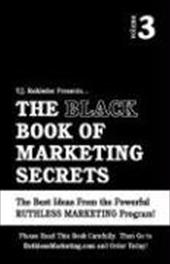 The Black Book of Marketing Secrets, Vol. 3 - Rohleder, T. J.