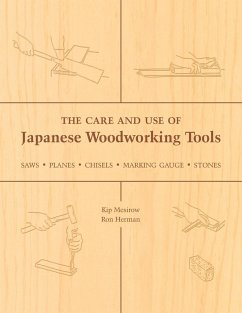 The Care and Use of Japanese Woodworking Tools: Saws, Planes, Chisels, Marking Gauges, Stones - Mesirow, Kip Herman, Ron