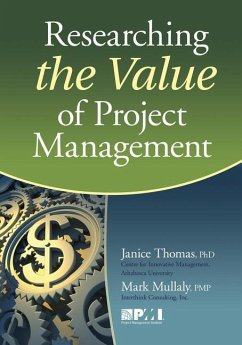Researching the Value of Project Management - Thomas, Janice, PhD Mullaly, Mark, Pmp