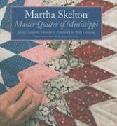 Martha Skelton: Master Quilter of Mississippi