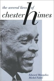 The Several Lives of Chester Himes - Edward Margolies, Michel Fabre