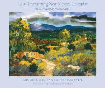 2010 Enchanting New Mexico Calendar: Paintings of the Land of Enchantmentselections from Landscapes of New Mexico