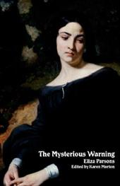 The Mysterious Warning: A German Tale (Northanger Abbey Horrid Novels) - Parsons, Eliza / Parsons / Morton, Karen