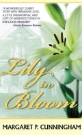 Lily In Bloom - Margaret P. Cunningham