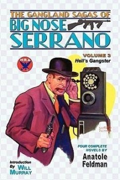 The Gangland Sagas of Big Nose Serrano: Volume 3 - Feldman, Anatole