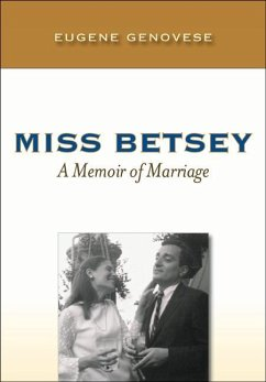 Miss Betsey: A Memoir of Marriage - Genovese, Eugene D.