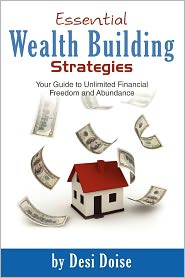 Essential Wealth Building Strategies - Desi Doise