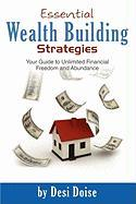 Essential Wealth Building Strategies: Your Guide to Ultimate Financial Freedom and Abundance