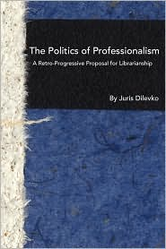 The Politics Of Professionalism - Juris Dilevko