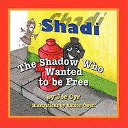 Shadi, the Shadow Who Wanted to Be Free