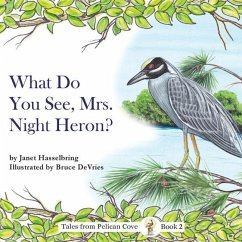 What Do You See, Mrs. Night Heron? - Hasselbring, Janet