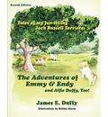 The Adventures of Emmy and Endy and Alfie Duffy, Too! - James E Duffy
