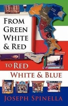 From Green White and Red to Red White and Blue - Spinella, Joseph