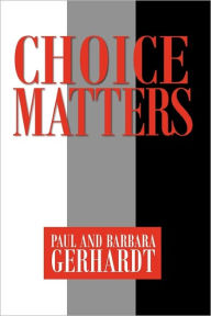 Choice Matters - Paul Gerhardt