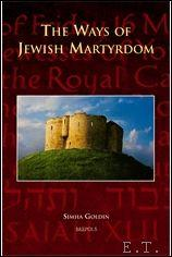 Ways of Jewish Martyrdom - S. Goldin