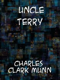 Uncle Terry A Story Of The Maine Coast - Charles Clark Munn