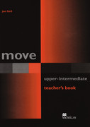 MacMillan Education Ltd.: Move Upper-Intermediate. Teacher´s Book