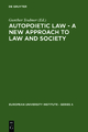 Autopoietic Law - A New Approach to Law and Society - Gunther Teubner