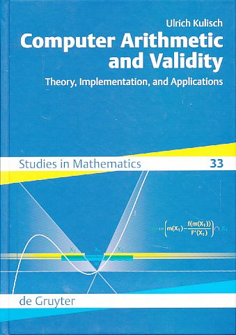 Computer arithmetic and validity. Theory, implementation and applications. - Kulisch, Ulrich