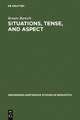 Situations, Tense, and Aspect - Renate Bartsch