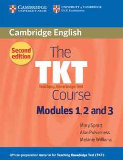 The TKT Course - Spratt, Mary; Pulverness, Alan; Williams, Melanie