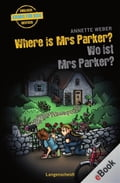 Where is Mrs Parker? - Wo ist Mrs Parker? - Annette Weber