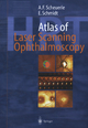Atlas of Laser Scanning Ophthalmoscopy - Alexander Friedrich Scheuerle; Eckart Schmidt