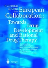 European Collaboration - Towards Drug Developement and Rational Drug Therapy - Tulunay, F. C. (EDT)/ Orme, Michael (EDT)