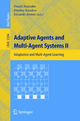 Adaptive Agents and Multi-Agent Systems II - Daniel Kudenko; Dimitar Kazakov; Eduardo Alonso