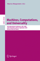 Machines, Computations, and Universality - Maurice Margenstern